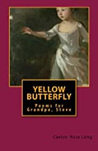 Yellow Butterfly: Twelve Poems and One Letter for Grandpa Steve