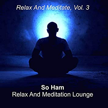 Relax and Meditate, Vol. 3