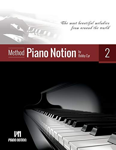 Piano Notion Method Book Two: The most beautiful melodies from around the world: 2
