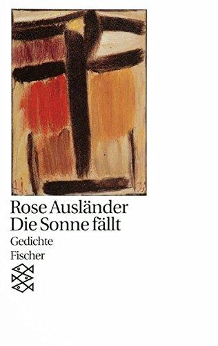 Die Sonne fällt: Gedichte 1981 - 1982 (Rose Ausländer, Gesamtwerk in Einzelbänden (Taschenbuchausgabe))