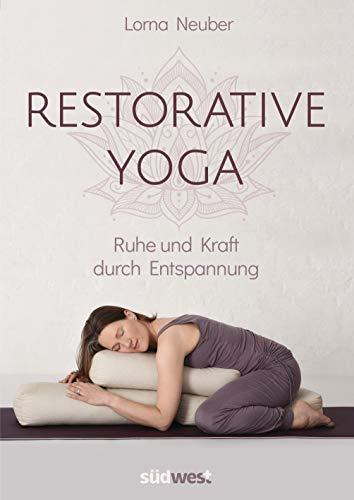 Restorative Yoga: Ruhe und Kraft durch Entspannung