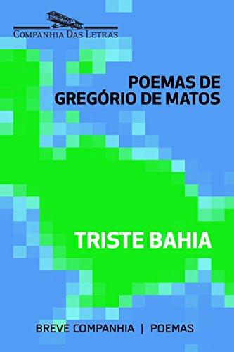Triste Bahia: Seleção de poemas de Gregório de Matos (Breve Companhia)