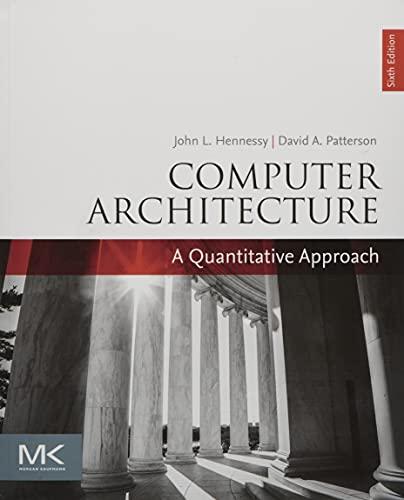 Computer Architecture: A Quantitative Approach (The Morgan Kaufmann...