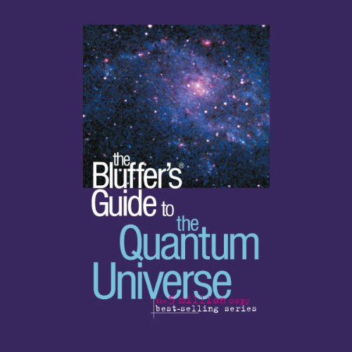 The Bluffer's Guide® to the Quantum Universe audiobook cover art