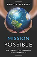 Mission Possible: How to Achieve All Your Family Foundation's Goals