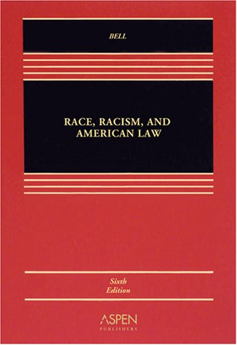 Race, Racism & American Law 6e (Aspen Casebook)