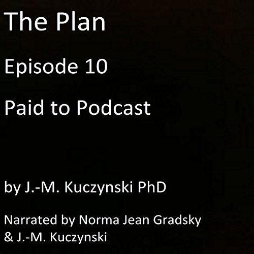 The Plan Episode 10: Paid to Podcast audiobook cover art