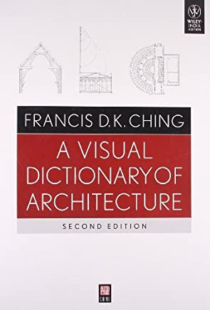 A visual Dictionary of Architecture - Second Edition by CHING FRANCIS D. K. (2012-12-24)