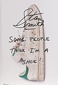 Stan Smith  Some People Think I m A Shoe