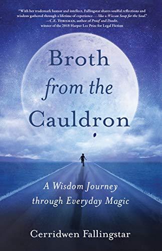 Brothfrom the Cauldron: A Wisdom Journey through Everyday Magic