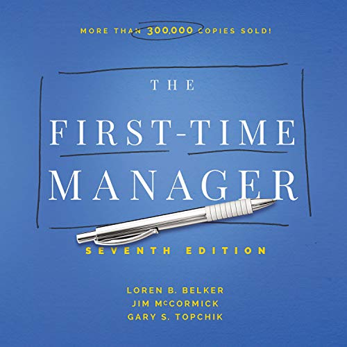 The First-Time Manager Audiobook By Jim McCormick, Loren B. Belker, Gary S. Topchik cover art