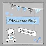 GÄSTEBUCH - Meine erste Party: Erinnerungsbuch zum Eintragen von Glückwünschen | Baby Shower - Babypinkeln - Baby Party | Geschenkbuch zur Geburt fürJungen