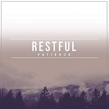 # Restful Patience