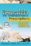 iHealth: Prescriptions For The Soul