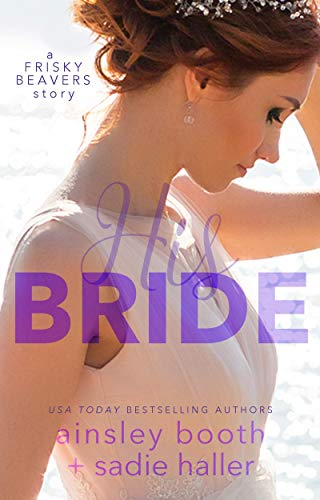 His Bride by Ainsley Booth and Sadie Haller