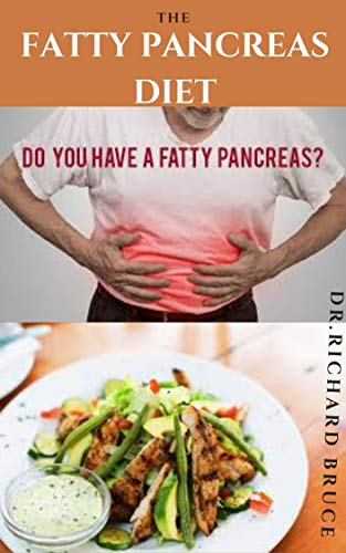 THE FATTY PANCREAS DIET: Delicious Recipes to Prevent and...