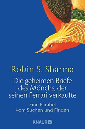 Die geheimen Briefe des Mönchs, der seinen Ferrari verkaufte: Eine Parabel vom Suchen und Finden