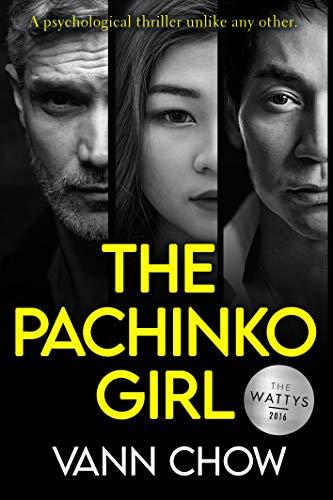 The Pachinko Girl by Chow, Vann