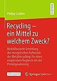 Recycling – ein Mittel zu welchem Zweck?: Modellbasierte...