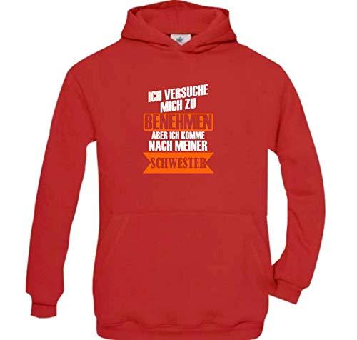 Shirtstown - Sudadera con capucha para niño, diseño con texto en alemán 'Ich versuche mich zu Benehmen Aber ich komme nach meinem Schwester, Hoozen Pullover Swehirt, Familie, Freundschaft, Liebe' rojo 152-164 cm