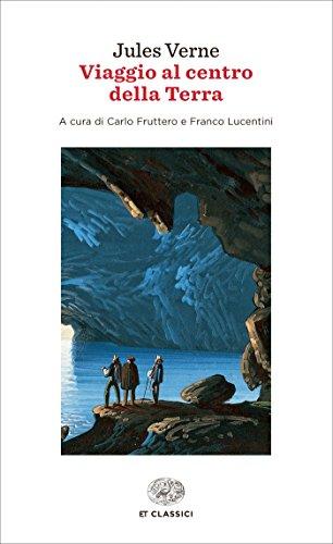 Viaggio al centro della Terra (Einaudi): A cura di di Carlo Fruttero e Franco Lucentini (Einaudi tascabili Vol. 1012)