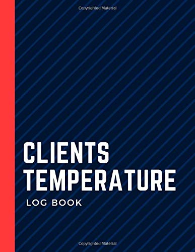 Clients Temperature Log Book: Log Book to Monitor Clients Body Temperature, Designed for the Company