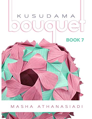 Kusudama Bouquet Book 7