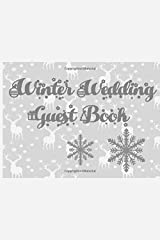 Winter Wedding Guest Book: Seasonal or Christmas: keepsake memory book for the perfect Wedding, open interior layout for your guests to write their name, address plus comments Paperback