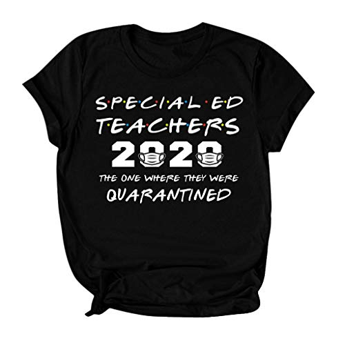 Shirts with Funny Sayings for Women Short Sleeve Tops Vintage Graphic Tees - Special ED Teacher QUARANTINED 2020 Shirt Black