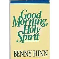 Good Morning, Holy Spirit by Hinn, Benny (1991) Paperback