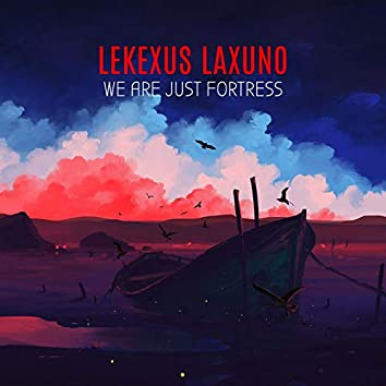 We Are Just Fortress (Instrumental version)