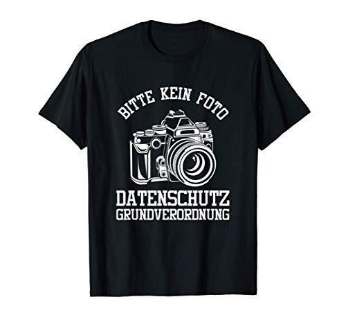 Bitte Kein Foto Datenschutz DSGVO Daten Internet Geschenk T-Shirt