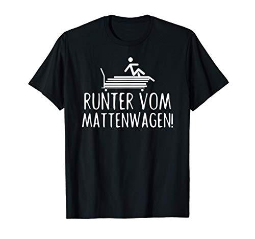 Runter vom Mattenwagen I Sport Lehrer Lehrerin Schule T-Shirt