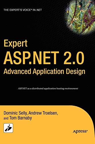 Expert ASP.NET 2.0 Advanced Application Design (Expert's Voice in .NET)