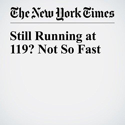 Still Running at 119? Not So Fast audiobook cover art