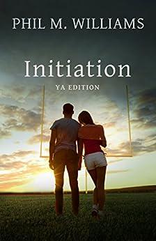 Initiation YA Edition by [Phil M. Williams]