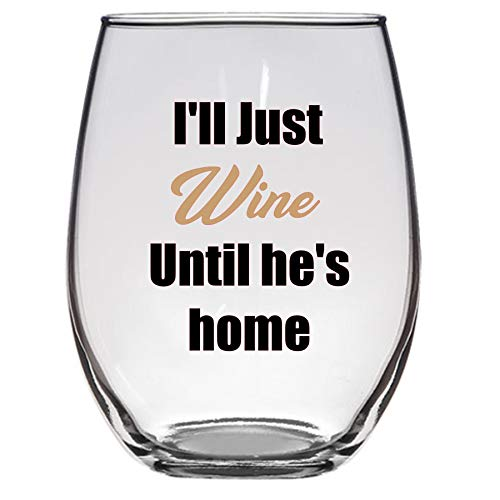 I'll Just Wine Until He's Home 21 Oz Deployment Wine Glass, Military, Army Wife, Navy Wife, Marine Wife, Air Force Wife