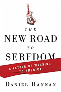 The New Road to Serfdom  A Letter of Warning to America