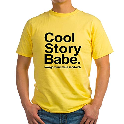 CafePress Cool Story Babe Now Go Make Me A Sandwich Light T 100% Cotton T-Shirt Yellow