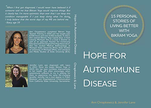 Hope For Autoimmune Disease: 15 Personal Stories of Living Better With Bikram Yoga (English Edition)
