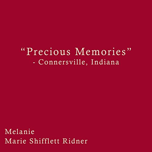 """Precious Memories"" - Connersville, Indiana cover art"