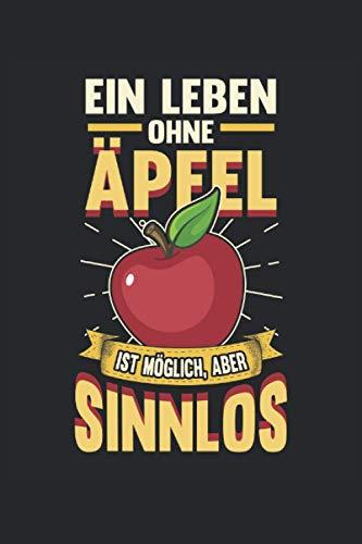 Notizbuch Ein Leben ohne Äpfel ist möglich, aber sinnlos: DIN A5 120 Seiten für Notizen Zeichnungen Formeln | Organizer Schreibheft Planer Tagebuch