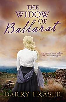 The Widow Of Ballarat by [Darry Fraser]