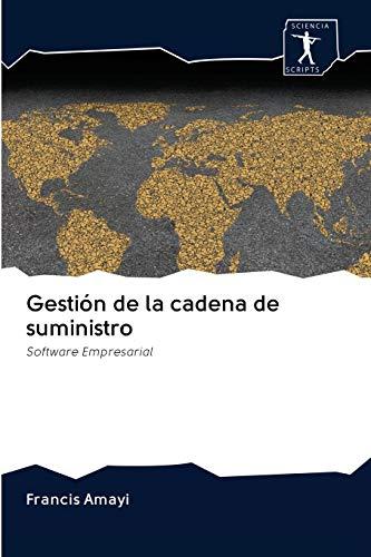 Gestión de la cadena de suministro: Software Empresarial (Spanish Edition)
