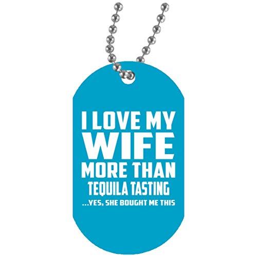 I Love My Wife More Than Tequila Tasting - Military Dog Tag Turquoise Militär Hundemarke Weiß Silberkette ID-Anhänger - Geschenk zum Geburtstag Jahrestag Muttertag Vatertag