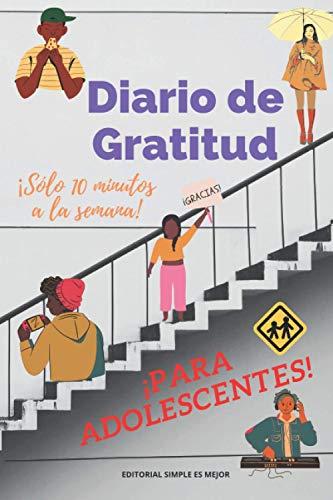 Diario de Gratitud para adolescentes: Cultiva tu gratitud en 52 semanas (Reto): Cultiva el habito de ser una persona agradecida para ser más feliz y ... agradecido una vez a la semana durante un año