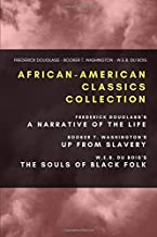 African-American Classics Collection: Frederick Douglass's Narrative of the Life, Booker T. Washington's Up From Slavery, ...