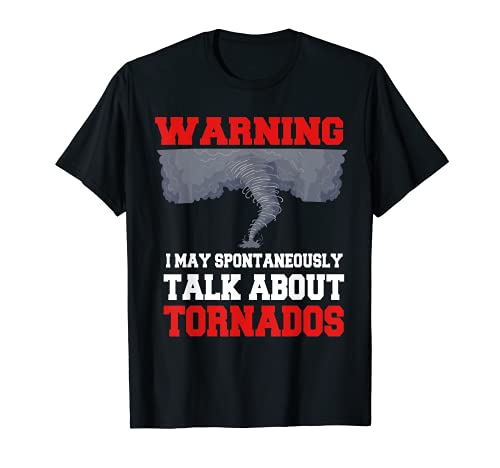 Storm Chaser Shirt Funny Tornado Twister Quote Gift T-Shirt