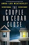 The Couple on Cedar Close: An absolutely gripping psychological thriller