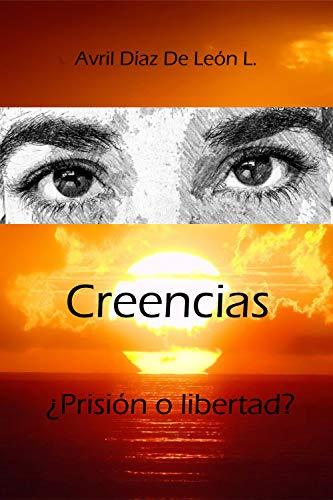 Creencias ¿Prisión o libertad?